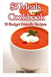 $5 Meals Cookbook: 50 Budget Friendly Recipes (Family Menu Planning Series) (Volume 5) by Debbie Madson (2014-10-10)