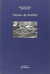 Pierres de fertilité par André Janssens