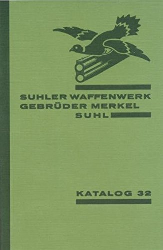Suhler Waffenwerk Gebrüder Merkel: Katalog 32 - Reprint -