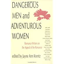 Dangerous Men and Adventurous Women: Romance Writers on the Appeal of the Romance (New Cultural Studies) by Jayne Ann Krentz (1992-09-01)