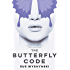 The Butterfly Code (Girl On Fire Book 1)