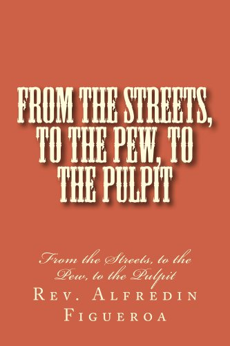 From the Streets, to the Pew, to the Pulpit (English Edition) -