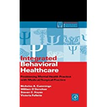 Integrated Behavioral Healthcare: Prospects, Issues, and Opportunities (Practical Resources for the Mental Health Professional) by Nicholas A. Cummings (2001-09-11)