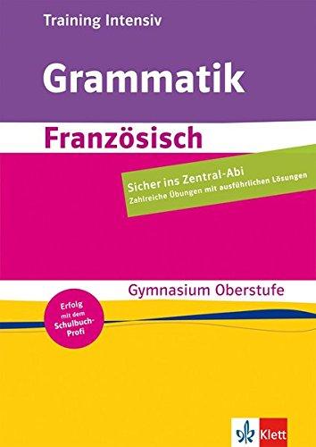 Training intensiv Französisch - Grammatik: Sekundarstufe II, Oberstufe Gymnasium