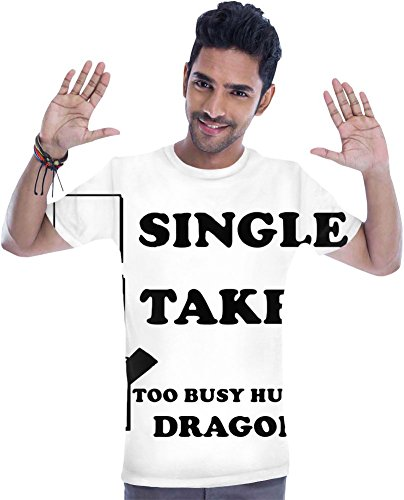 Single Taken Too Busy Hunting Dragons T-shirt XX-Large