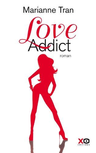 Love addict par Marianne Tran