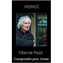Maxime Piolot: Comprendre pour Aimer