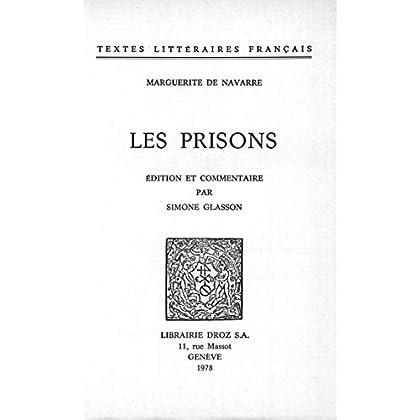 Les Prisons (Textes Littéraires Français t. 260)