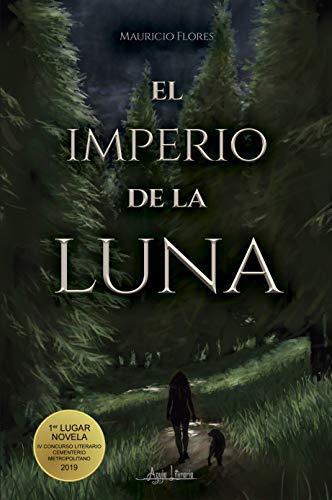 El Imperio de la Luna eBook: Flores Figueroa, Mauricio: Amazon.es ...