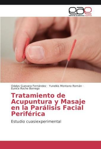 Tratamiento de Acupuntura y Masaje En La Paralisis Facial Periferica