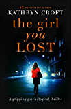 The Girl You Lost: A gripping psychological thriller (English Edition)