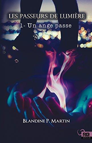 Un ange passe: Les Passeurs de Lumière, T1 par [Martin, Blandine P.]