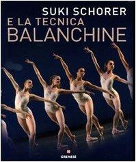 Suky Schorer e la tecnica Balanchine. Ediz. illustrata por Suki Schorer