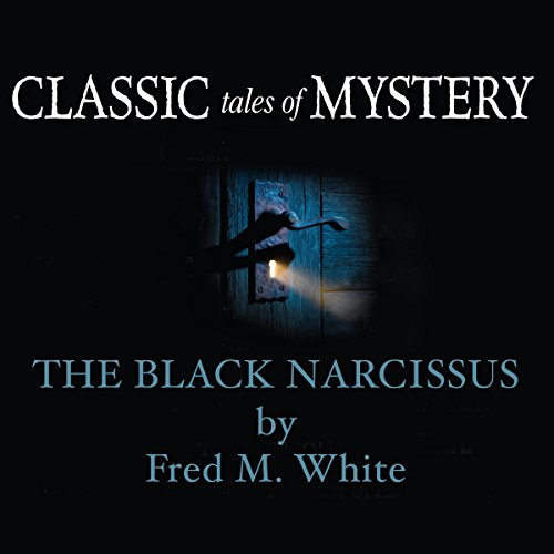 Classic Tales of Mystery: The Black Narcissus  Audiolibri