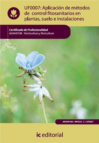 Aplicación de métodos de control fitosanitarios en plantas, suelo e instalaciones por Luis Miguel Santos González