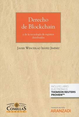 Derecho de Blockchain (Papel + e-book): y de la tecnología de registros distribuidos (Gran Tratado)