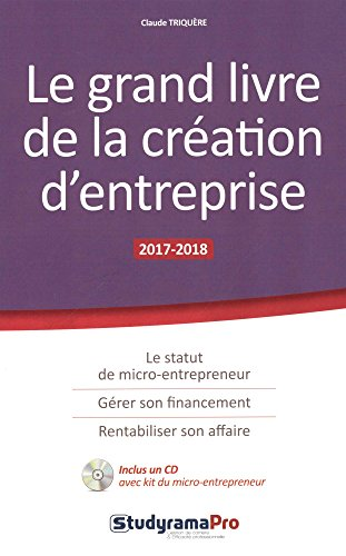 Le grand livre de la cration d'entreprise