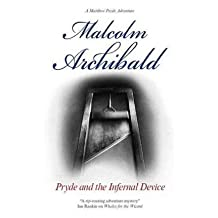 [ PRYDE AND THE INFERNAL DEVICE BY ARCHIBALD, MALCOLM](AUTHOR)HARDBACK