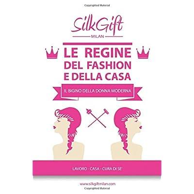 Le Regine Del Fashion E Della Casa. Silk Gift Milan