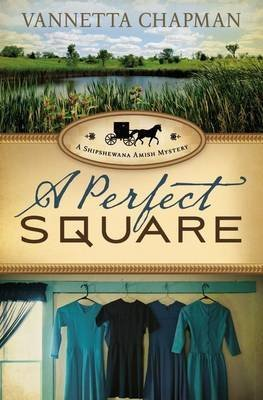 [A Perfect Square] (By: Vannetta Chapman) [published: March, 2012]