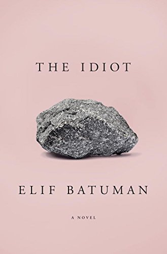 Buchseite und Rezensionen zu 'The Idiot' von Elif Batuman