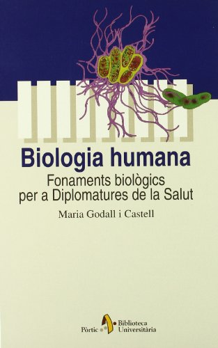 Biologia humana. Fonaments biològics per a Diplomatures de la Salut (Biblioteca Universitària) por Maria Godall Castell