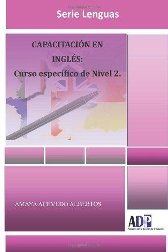 CAPACITACION EN INGLES: Curso Especifico De Nivel 2.