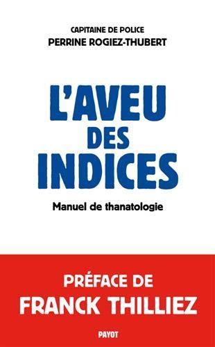 L'aveu des indices : Manuel de thanatologie par (Broché - Mar 13, 2019)