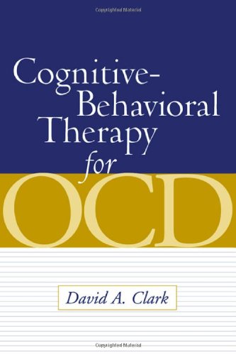 Cognitive-Behavioral Therapy for OCD por David A. Clark