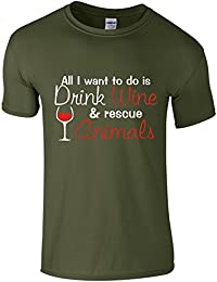 All I want to do is drink WINE and RESCUE ANIMALS - Novelty Wine Drinkers T-Shirt