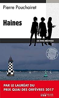 Les trois brestoises, tome 1 : Haines par Pierre Pouchairet