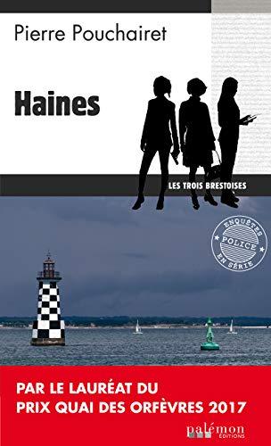 Haines: Un polar breton (Les trois brestoises t. 1) par Pierre Pouchairet
