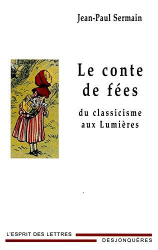 Le Conte de fées du classicisme aux Lumières (L'esprit des lettres) par Jean-Paul SERMAIN