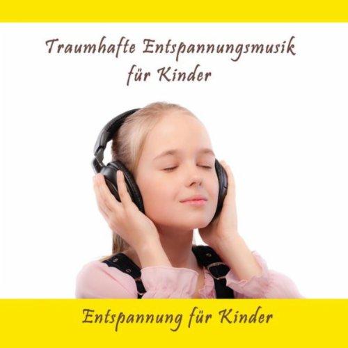 Traumhafte Entspannungsmusik für Kinder (Entspannung für Kinder)