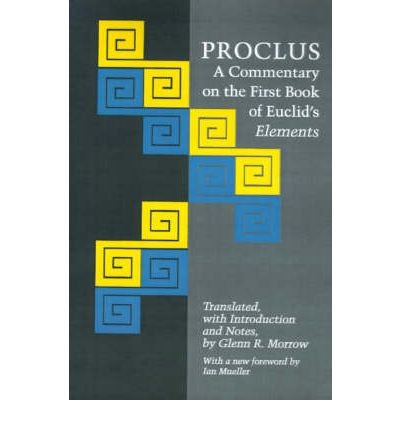 [(Proclus: A Commentary on the First Book of Euclid's Elements)] [Author: Diadochus Proclus] published on (November, 1992)