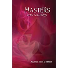Masters in the New Energy (English Edition)