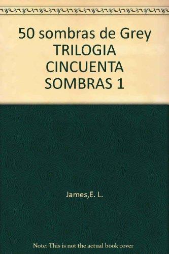 50 sombras de Grey TRILOGIA CINCUENTA SOMBRAS 1