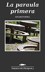 La paraula primera (Catalan Edition)
