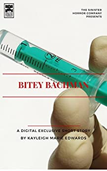 Bitey Bachman by [Edwards, Kayleigh Marie]