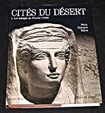 Cités du désert - L'art antique au Proche-Orient : Pétra, Palmyre, Hatra