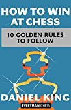 How to Win at Chess: The Ten Golden Rules (Cadogan Chess Books)