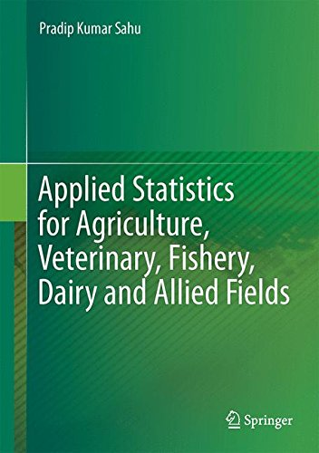 Applied Statistics for Agriculture, Veterinary, Fishery, Dairy and Allied Fields por Pradip Kumar Sahu