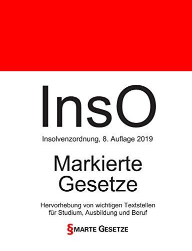 InsO, Insolvenzordnung, Smarte Gesetze, Markierte Gesetze: Hervorhebung von wichtigen Textstellen für Studium, Ausbildung und Beruf (Auflage 2019, Band 8)
