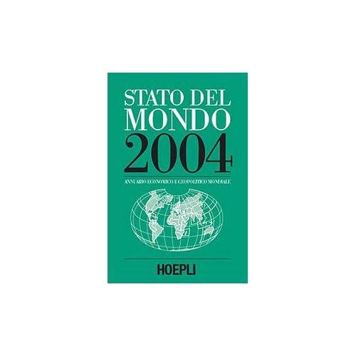 Stato Del Mondo 2004. Annuario Economico E Geopolitico Mondiale