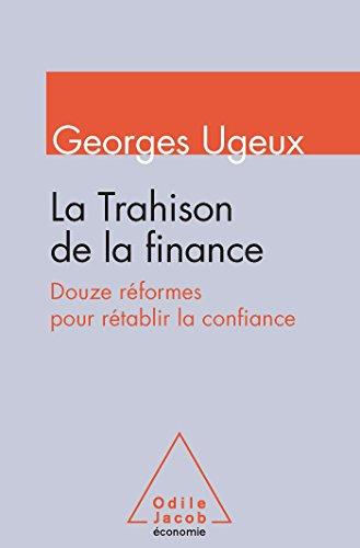 La Trahison de la finance: Douze réformes pour rétablir la confiance