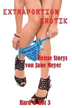 Extraportion Erotik (Hard & Hot 3) von [Meyer, Jane]