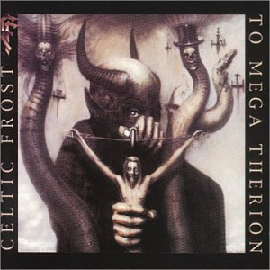 To Mega Therion by Celtic Frost (1998-08-18)