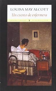 Un cuento de enfermera par Louisa May Alcott