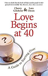 Love Begins at 40: A Guide to Starting Over