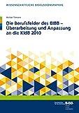 Die Berufsfelder des BIBB – Überarbeitung und Anpassung an die KldB 2010